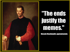 The ends justify the memes.jpg