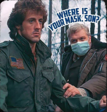 message-where-is-your-mask-son-rambo-just-keep-pushing.png