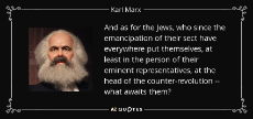 quote-and-as-for-the-jews-who-since-the-emancipation-of-their-sect-have-everywhere-put-themselves-karl-marx-65-27-72.jpg