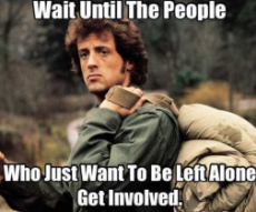 message-wait-until-people-just-want-to-be-left-alone-get-involved-rambo.jpg