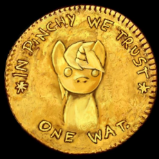 My Little Pony - Coin - Money - In Pinchy We Trust.jpg