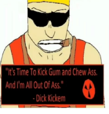 its-time-to-kick-gum-and-chew-ass-and-im-17000710.png