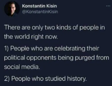 tweet-konstantin-kisin-two-kinds-of-people-in-world-people-celebrating-opponents-purge-studied-history.png