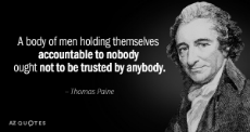 Quotation-Thomas-Paine-A-body-of-men-holding-themselves-accountable-to-nobody-ought-41-77-41.jpg