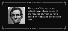 quote-the-eyes-of-that-species-of-extinct-giant-whose-bones-fill-the-mounds-of-america-have-abraham-lincoln-92-28-63.jpg