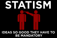 Statism - Ideas so good they have to be mandatory.jpg